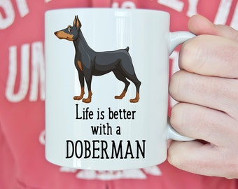Coffee Mug Doberman Dog Coffee Mug - Life is Better With a Doberman Dog Cup