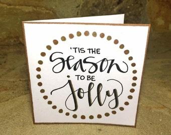 Handmade Tis the Season to be Jolly Greeting Card & Envelope