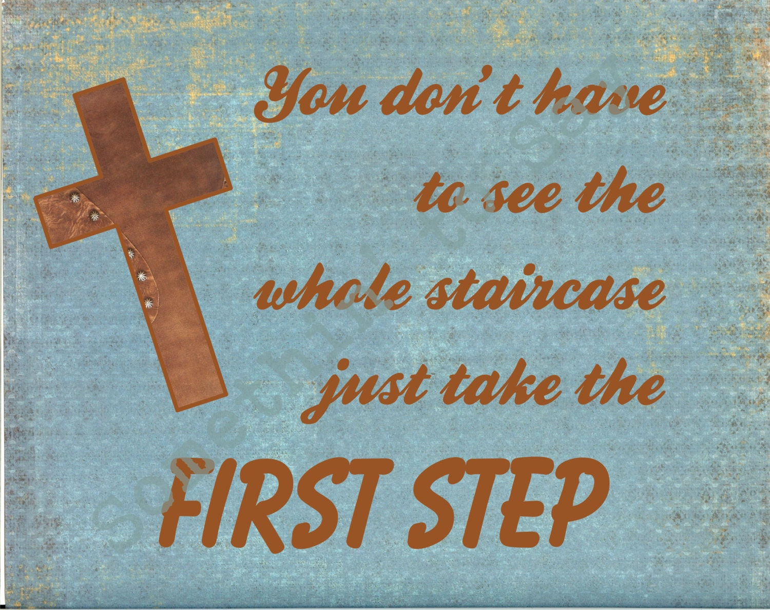 You Don't Have To See The Whole Staircase...First Step