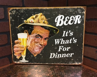 Beer...It's What's For Dinner Tin Sign