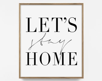 Lets stay home quote, printable quote, quote print, inspirational words, country quote, typography art, home quote, stay home print, black