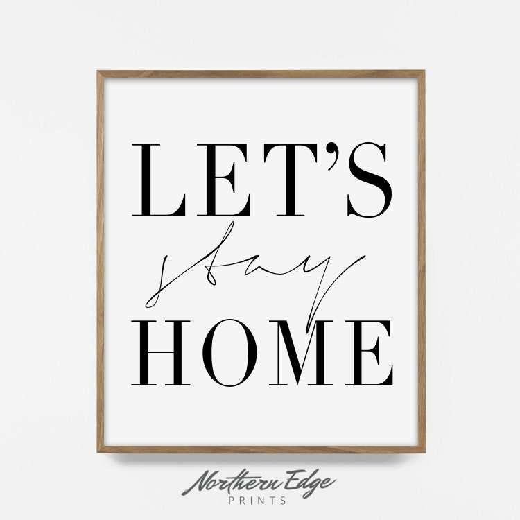 Lets Stay Home Quote Printable Quote Quote By