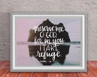 Preserve me O God for in you I take refuge -  art print - Psalm 16:1