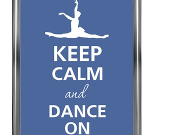 Keep calm and dance on - Art Print - Keep Calm Art -  Prints - Posters - Motivational quotes - Poster Keep