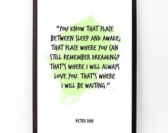 You know that place (...), Disney Quote, Peter Pan Quote,  Peter Pan Watercolor Poster, Wall art, Motivational quote, Inspirational quote.