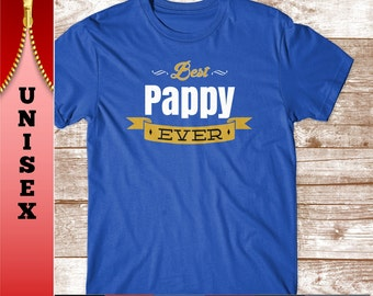 Pappy Shirt. Best Pappy Ever.  Great Father's Day Gift