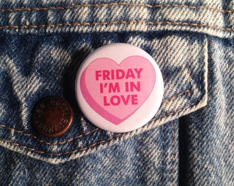 Friday I'm In Love Conversation Heart Candy Pinback Button X2 1.25 Inch Handmade New The Cure Valentine's Day Movement Pinback Buttons