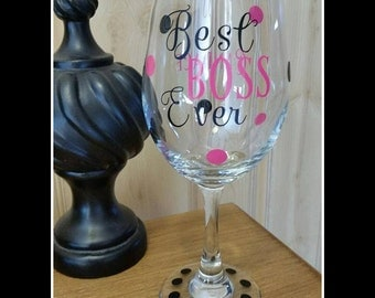 Best Boss Ever Wine Glass, Bosses Day, Co-Worker Wine Glass, Bosses Gift, Personalized Glass