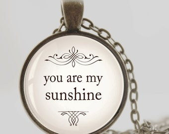 Birthday gift, Best friend gift, You are my sunshine quote pendant necklace