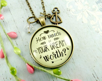 How Much is Your Dream Worth Inspirational Quote Necklace Dream Big Jewelry Woman's Dreamer Motivational Gift