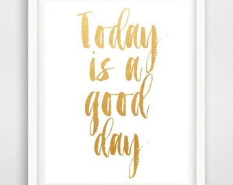 Inspirational Print, Today Is A Great Day,  Motivational Quote, Typography Art, Home Decor, Typographic Print