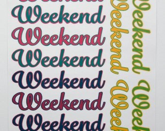 June, July and August Weekend Stickers.