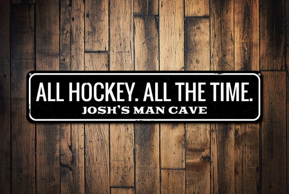 All Hockey All The Time Sign, Personalized Man Cave Name Sign, Custom Hockey Lover Gift, Metal Man Cave Decor - Quality Aluminum ENS1001946