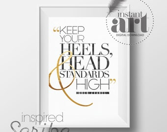 Keep your heels, head & standards high Coco Chanel DIGITAL DOWNLOAD