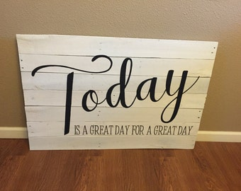 Pallet Today is a great day for a great day Sign - Thankful Grateful Blessed Rustic Shabby Chic Wood Art Hand Paint (Item Number PWS0130162)
