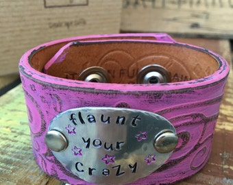 Pink 'Flaunt Your Crazy' Upcycled Leather Cuff Bracelet, adjustable