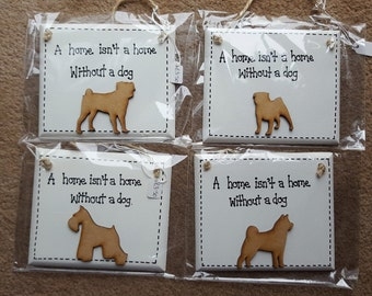 Doggy Humor Funny Plaque - A Home Isn't A Home Without A Dog - Dog plaque sign - Basset, Husky, Pug, Alsation, Beagle, Greyhound Paw Prints