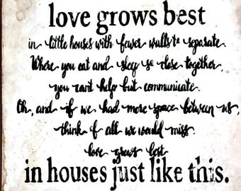 Love Grows Best Sign- Ships Free