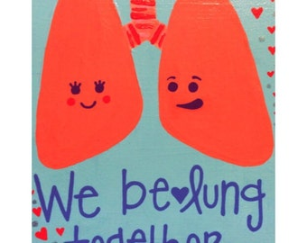 Medical Pun- We be-LUNG together :) Love & Romance