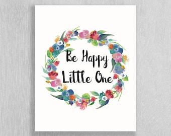 Woodland Nursery Art Instant Download - Floral Nursery Art - Be Happy Little One -  8 x 10