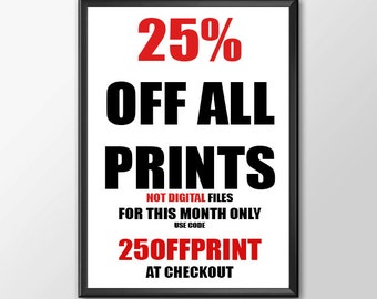 25% Off ANY Print - This month Only