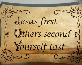Jesus first, other second, yourself last