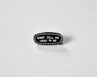 don't tell me what to do // shrink plastic pin