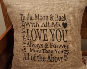 Inspirational Decorative Pillow I Love You to the Moon and Back