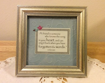 Framed Inspirational Quote/Saying - A Frend Is Someone Who Knows The Song In Your Heart....