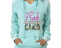 Pretty in Pink Burnout Hoodies Dangerous In Camo Country Girl Sweatshirt