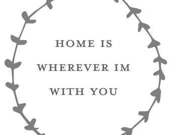 Home is Wherever I'm With You Instant Download