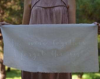 We Were Together I Forget The Rest Sign, Hand-Painted Calligraphy Banner, Wedding Calligraphy, Wall Hanging, Calligraphy On Fabric, Decor