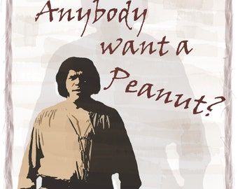 Princess Bride Anybody want a Peanut Quote Print