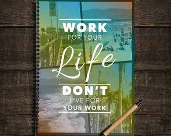 Eco Friendly A4 NoteBook- Work For Your Life, Don't Live For Your Work, Stationery Recycled Paper Lined Writing, Organiser, Writing book
