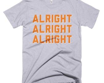 Alright Alright Alright - T-Shirt