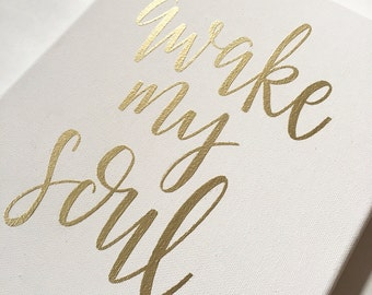 Awake My Soul - Canvas | Hand Lettering | Faith | Embossed | Gold | Gold Decor | Gallery Wall | Wall Art | Home Decor | Soul | Canvas Art