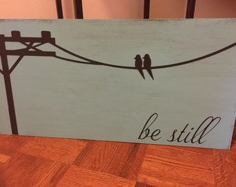 Be still... Birds on a wire 12x24 hand painted wood sign