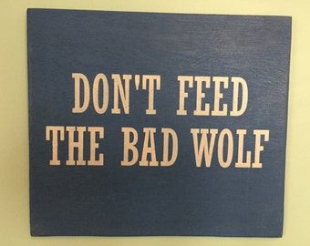Sign-dont Feed The Bad Wolf