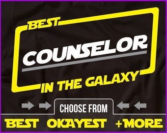 Best Counselor In The Galaxy Shirt Counselor Shirt Gift For Counselor