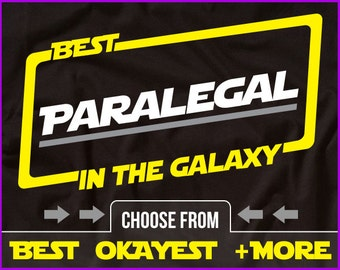 Best Paralegal In The Galaxy Shirt Paralegal Shirt Gift For Paralegal