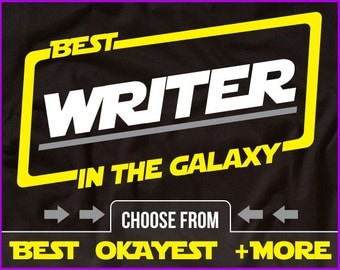 Best Writer In The Galaxy Shirt Writer Shirt Gift For Writer
