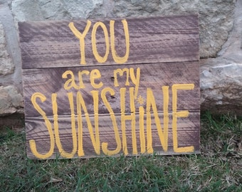 You Are My Sunshine Wood Sign; Pallet Sign; Gender Neutral Nursery Wall Decor