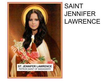 St. Jennifer Lawrence Patron Saint of Badassery Digital Art Print Prayer Candle Label gag gift shrine oddity