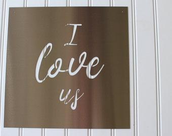 Metal Sign: I Love Us