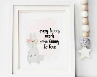 Every Bunny Needs Some Bunny to Love Print - Bunny Print - Nursery Print