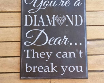 You're a Diamond Dear they Can't Break You, Painted Wood Sign, Salon Decor, Office Wall Decor, Motivational Sign, Inspirational Saying,