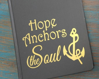 Vinyl Decal Only!! Hope Anchors the Soul