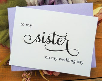 TO My SISTER on my Wedding Day, Wedding Note Card, To My Sister on my Wedding Day Card, Wedding Stationery, To My Sister Card