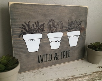 "Custom ""Wild & Free"" Succulent Wooden Sign- desert, cactus, wall decor, gallery wall, succulents, southwestern, office decor"