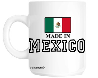 Made Born In Mexico Birthday Gift Mug shan537